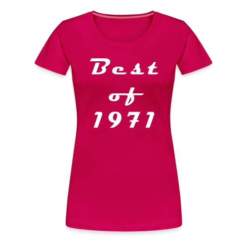 Best of 1971 - Frauen Premium T-Shirt