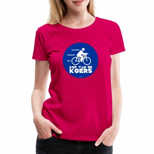 Kop van de koers - Vrouwen Premium T-shirt