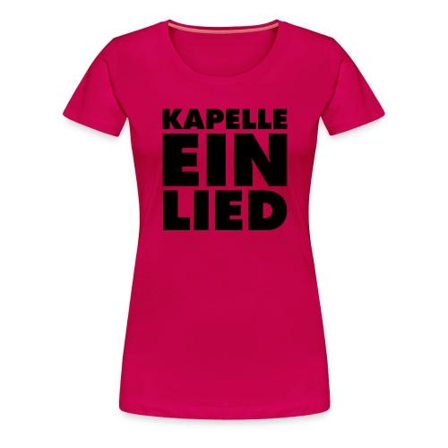 KAPELLE EIN LIED - Frauen Premium T-Shirt