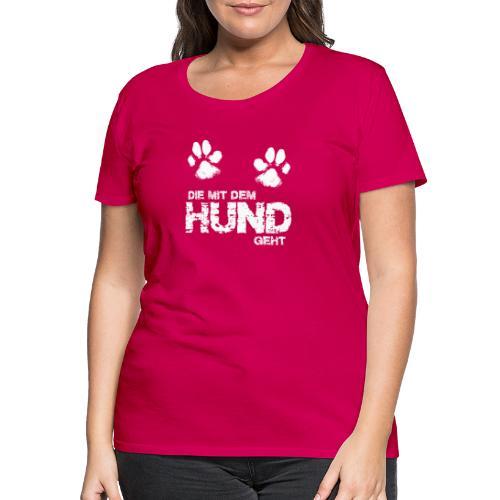 Die mit dem Hund geht 3 weiss - Frauen Premium T-Shirt