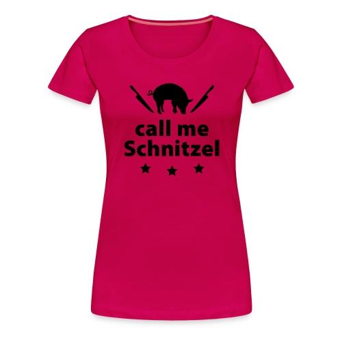 call me Schnitzel Schwein Fleisch Steak Grill Sau - Women's Premium T-Shirt