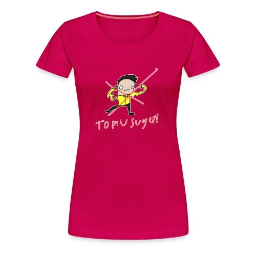 Tomu suger - Premium-T-shirt dam