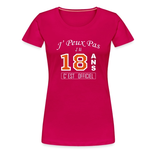 18 ans - T-shirt Premium Femme