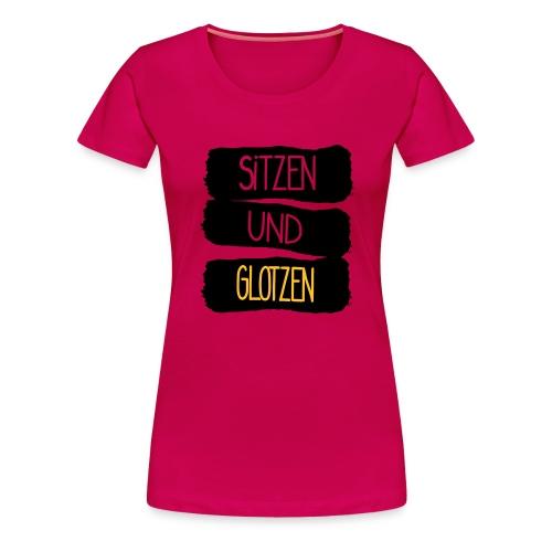 Sitzen Und Glotzen - Frauen Premium T-Shirt