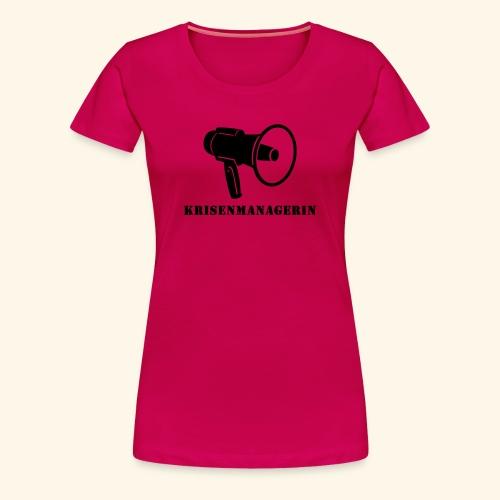 Krisenmanagerin - Frauen Premium T-Shirt