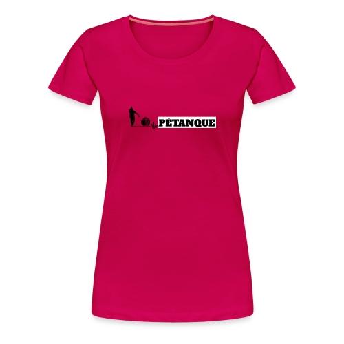 Pétanque Sport Schrift Texst Shirt - Frauen Premium T-Shirt