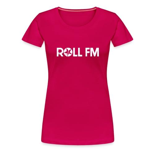 Roll FM - White - Naisten premium t-paita