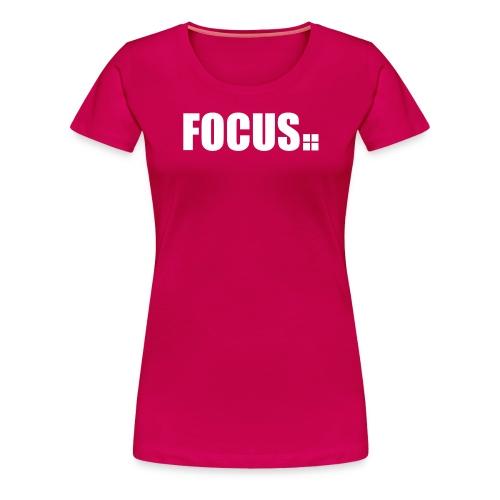 focus - Frauen Premium T-Shirt