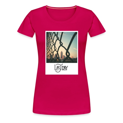 Last Day - Naisten premium t-paita
