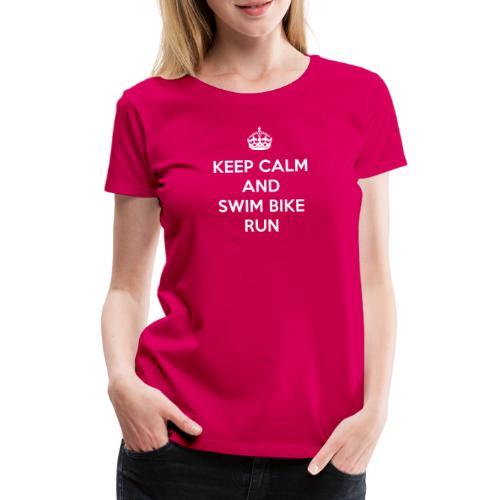 Keep Calm and Swim Bike Run - Koszulka damska Premium