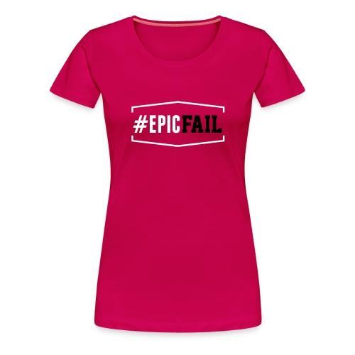 #EpicFail - Frauen Premium T-Shirt