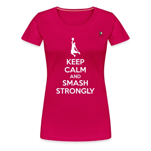 keep calm smash strongly - Maglietta Premium da donna