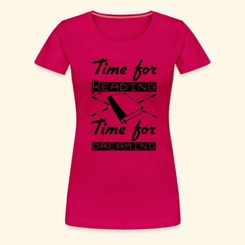Time for Reading & Dreaming - Women's Premium T-Shirt