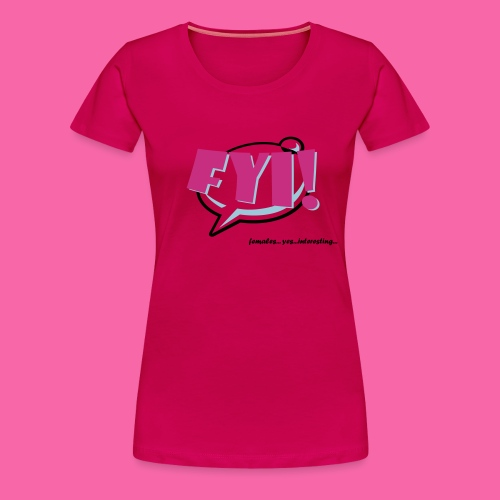 FYI ai - Women's Premium T-Shirt