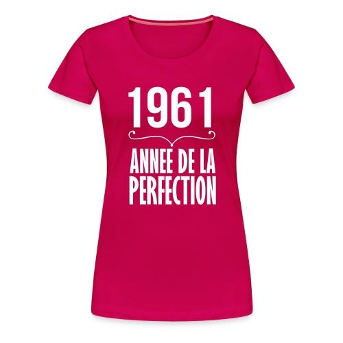 1961-année de la perfection - T-shirt Premium Femme