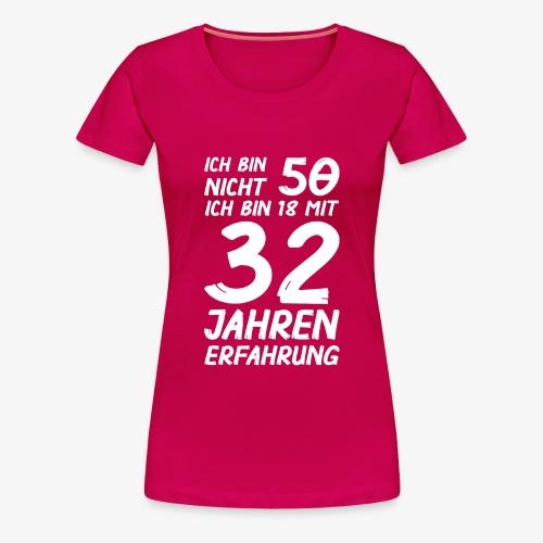 ich bin nicht 50 - Frauen Premium T-Shirt