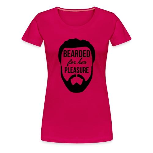 Bearded for her pleasure - Women's Premium T-Shirt