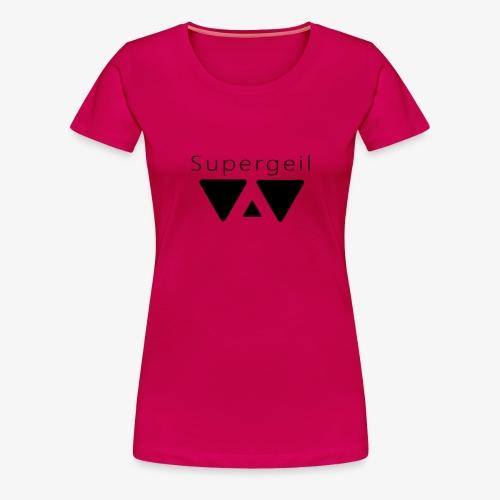 Supergeil 3 - Frauen Premium T-Shirt