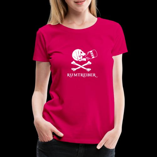 ~ Rumtreiber ~ - Frauen Premium T-Shirt