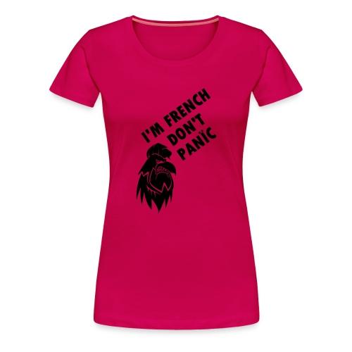 i'm french don't panic - T-shirt Premium Femme