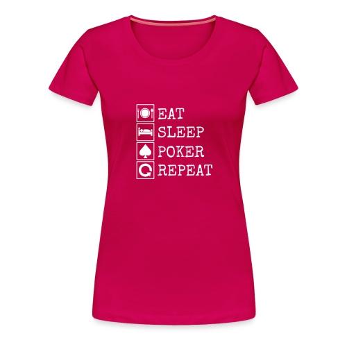 eat-sleep-poker-repeat - T-shirt Premium Femme