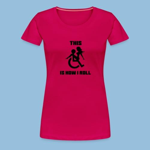Howiroll9 - Vrouwen Premium T-shirt
