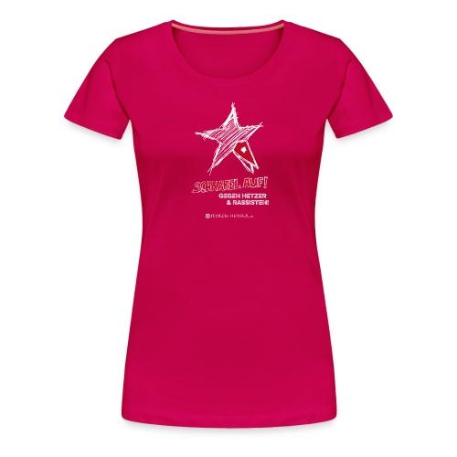 Schnabel auf gegen Hetzer und Rassisten - Frauen Premium T-Shirt