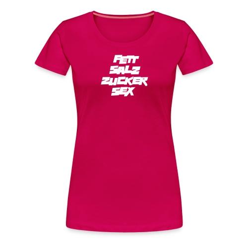 fett_salz_zucker_sex - Frauen Premium T-Shirt