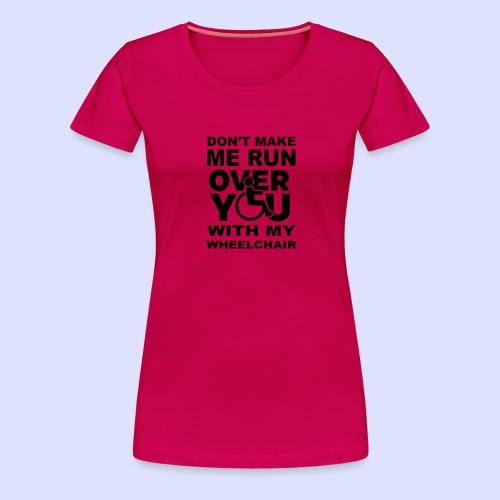 Rolstoel humor 001 - Vrouwen Premium T-shirt