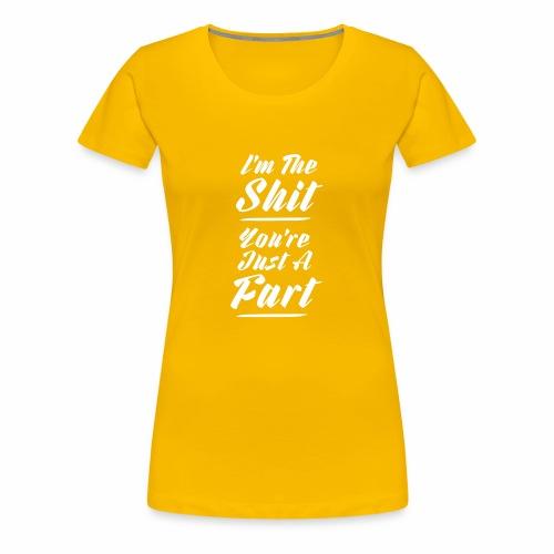 I am the shit ver.02 - Dame premium T-shirt