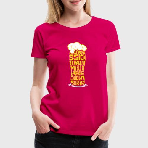 Bière ou Pression citation - T-shirt Premium Femme