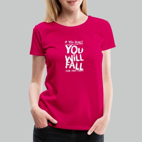 Stand, don't fall - Women's Premium T-Shirt