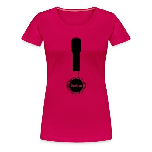 Siebträger Barista V - Frauen Premium T-Shirt
