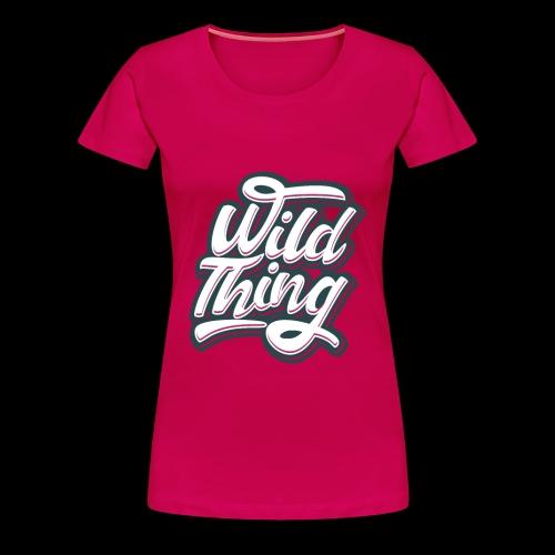 Wild Thing - Frauen Premium T-Shirt