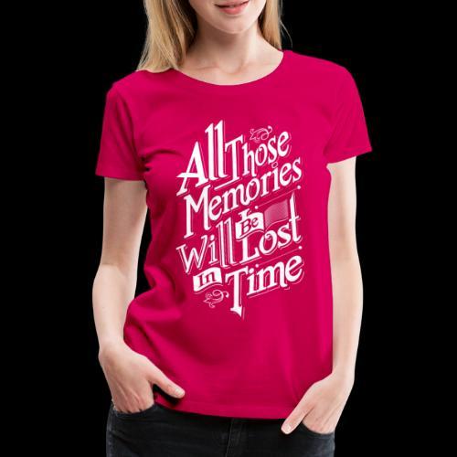 All those Memories - Frauen Premium T-Shirt