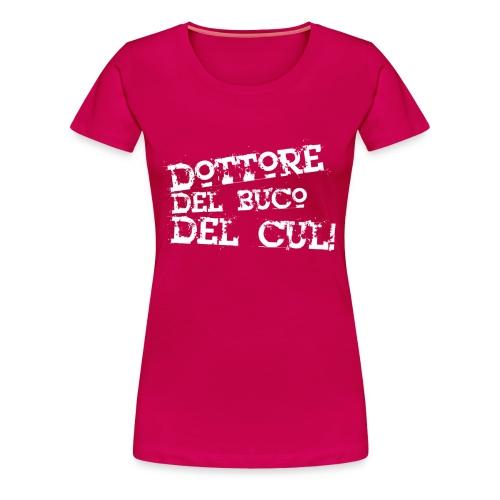 Dottore del buco del cul - Maglietta Premium da donna