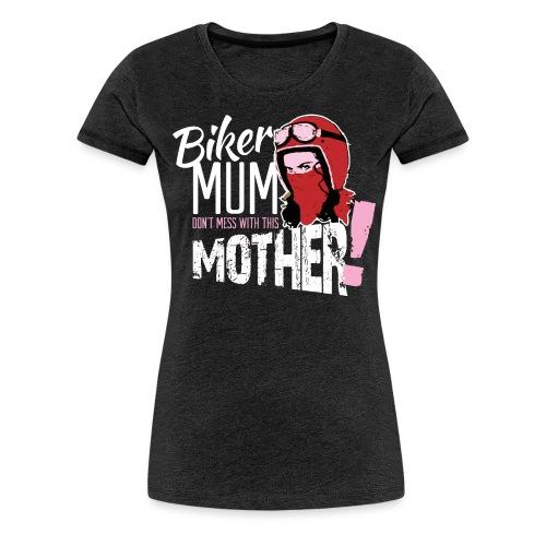 Biker Mum T-Shirt - Women's Premium T-Shirt