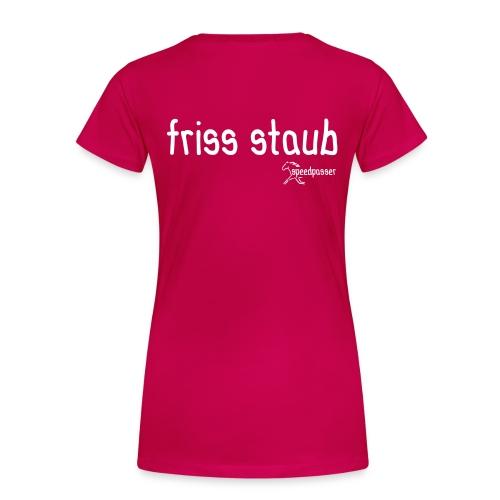 friss staub - Frauen Premium T-Shirt