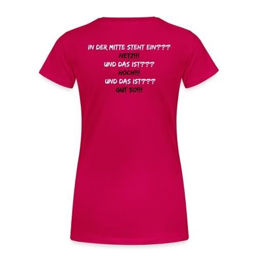 In der Mitte steht ein Netz - Frauen Premium T-Shirt