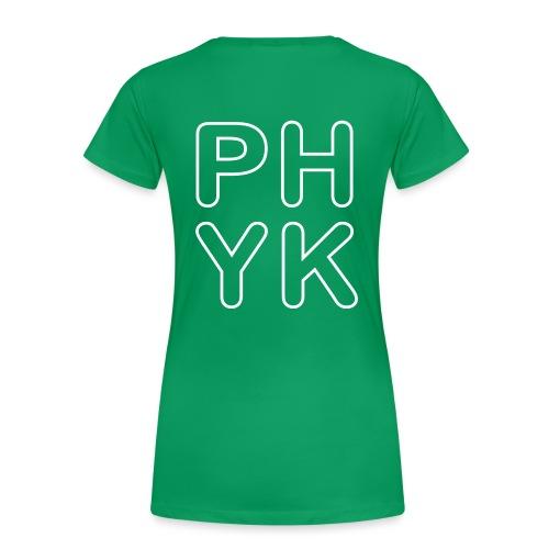 PHYK selkäpainatus - Naisten premium t-paita