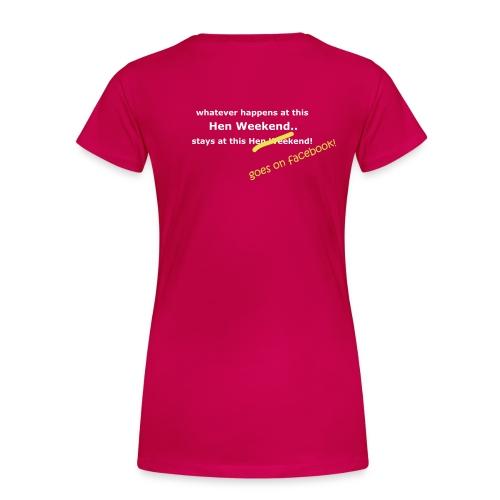 Hen Weekend - Women's Premium T-Shirt