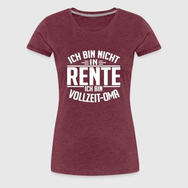 Vollzeit Oma - Frauen Premium T-Shirt