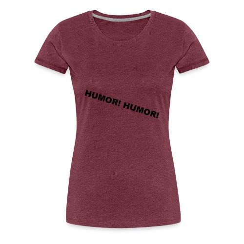 humor - Premium-T-shirt dam