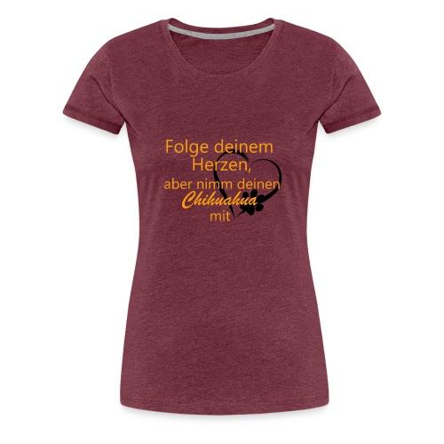 Folge deinem Herzen - Frauen Premium T-Shirt
