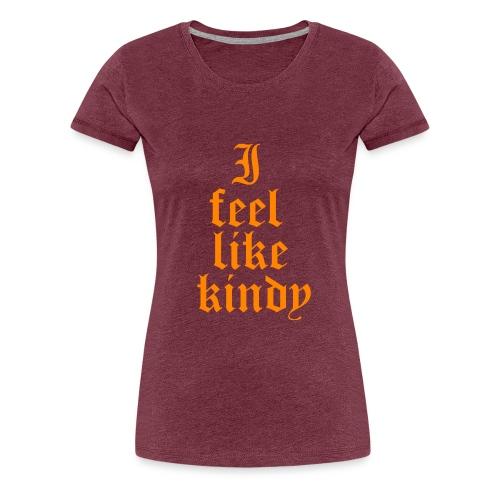 i feel like naranja - Camiseta premium mujer