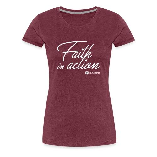 Faith in action - Premium T-skjorte for kvinner