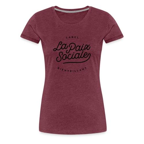 La paix sociale - label bienveillant - T-shirt Premium Femme