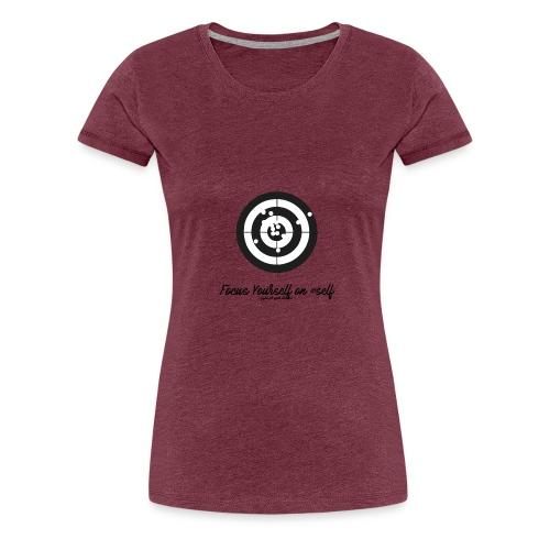 FOCUS YOURSELF ON MYSELF - Frauen Premium T-Shirt
