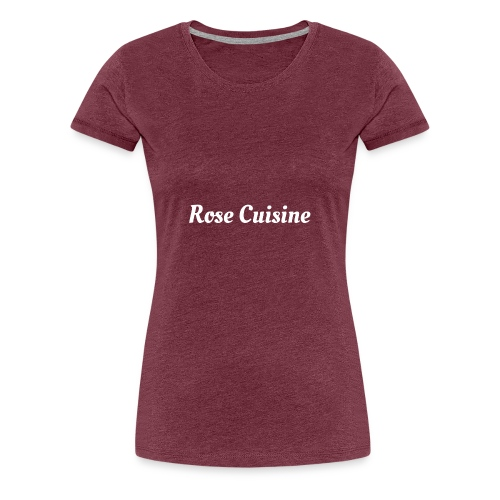 Rose Cuisine - Frauen Premium T-Shirt