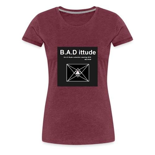B.A.D ittude - Vrouwen Premium T-shirt